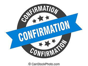 confirmation sign. round ribbon sticker. isolated tag - ...