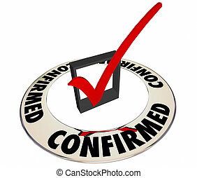Confirmed Verified Check Mark Box Review Information 3d Word
