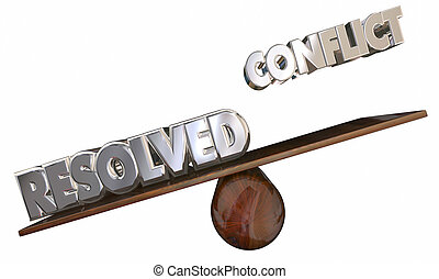 Conflict Vs Resolved See Saw 3d Words Problem Solution