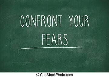 confronteren, met de hand geschreven, vrees, jouw, bord