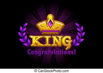 Congratulation of the king crown and logo with a wreath.