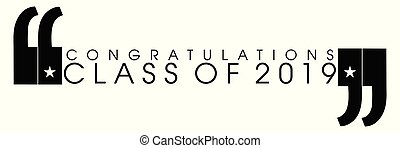 Congratulations Class of 2019 in quotes on an isolated white...