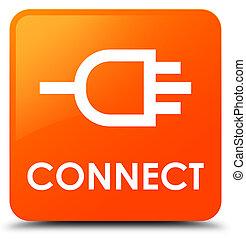 Connect orange square button