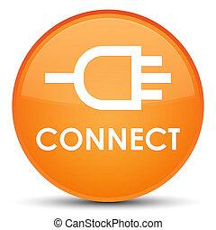 Connect special orange round button