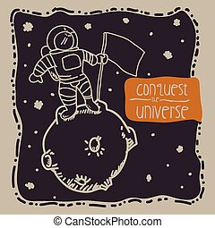 conquest the universe design, vector illustration eps10...