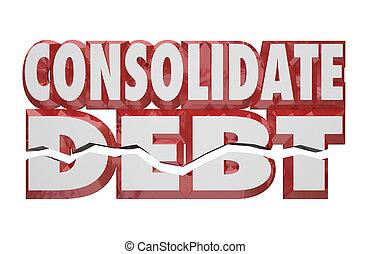 consolidate, owed, 負債, 義務, お金, 減らしなさい, 言葉, ビルズ, 3d