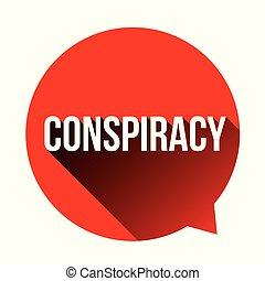 Conspiracy sign speech bubble