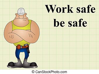 Construction work safe be safe on graph paper background...