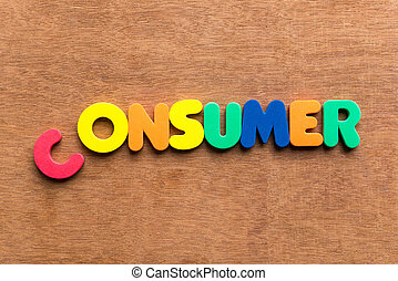 consumer colorful word on the wooden background