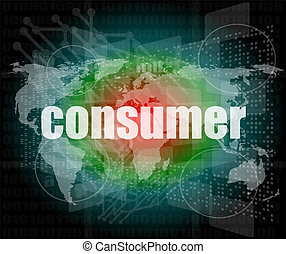 consumer words on digital touch screen interface - business concept