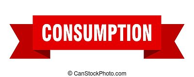 consumption ribbon. consumption isolated band sign. ...