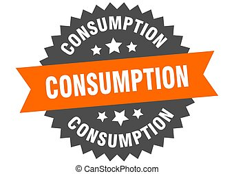 consumption round isolated ribbon label. consumption sign
