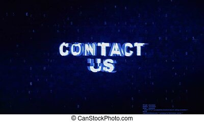 Contact Us Text Digital Noise Twitch Glitch Distortion Effect Error Animation.