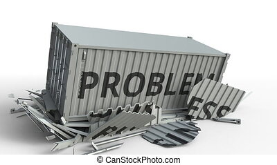 Container with BUSINESS text being broken by cargo container with PROBLEM inscription. Conceptual 3D animation