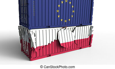 Container with flag of the European Union EU breaks cargo container with flag of Poland. Trade war or economic conflict related conceptual 3D rendering