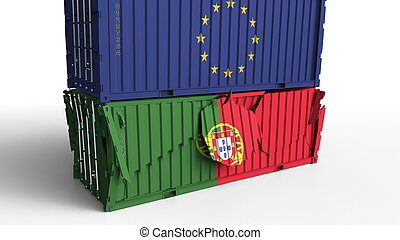 Container with flag of the European Union EU breaks cargo container with flag of Portugal. Trade war or economic conflict related conceptual 3D rendering