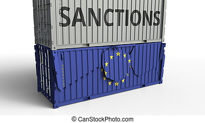 Container with SANCTIONS text breaks cargo container with flag of the European Union. Embargo or political export or import ban related conceptual 3D rendering