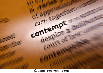 Contempt- Dictionary Definition - Contempt - the feeling ...