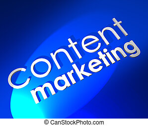 Content Marketing 3d words on blue background to illustrate digital customer outreach through media and channels such as blogs, webinars, videos, social media and other formats