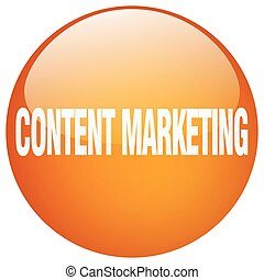 content marketing orange round gel isolated push button