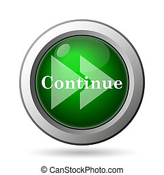 Continue icon. Internet button on white background