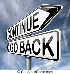 continue or go back return never give up dont quit no...