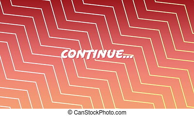 Animation of the coloured word continue with graphic shapes moving on red to black gradient background