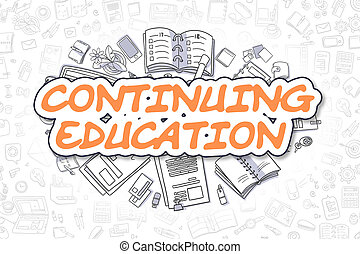 Continuing Education - Doodle Orange Word. Business Concept.