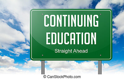 Continuing Education on Highway Signpost. - Highway Signpost...