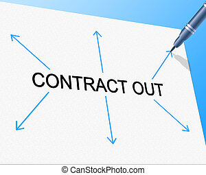 Contract Out Indicates Independent Contractor And Freelance...