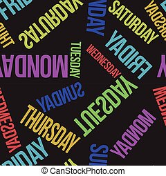 Contrasty vector seamless pattern with days of the week on a...