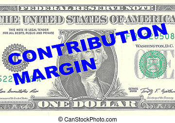 Render illustration of 'CONTRIBUTION MARGIN' title on One Dollar bill as a background