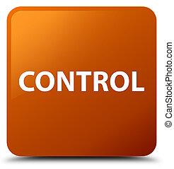 Control brown square button