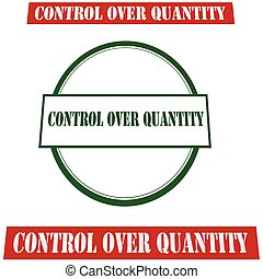Control over quantity - Rubber stamp with text control over...