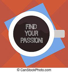 controllable, ricerca, concetto, tazza, colorare, testo, cima, barely, photo., emozioni, trovare, passion., significato, carta, scrittura, vista, bere, forte, tuo, pieno, bevanda