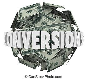 conversions, Palla, parola, reddito, profitto, soldi,...