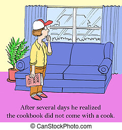 Cookbook - After several days he realized the cookbook did...