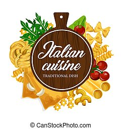 Pasta cooking and homemade Italian cuisine. Vector traditional handmade pasta restaurant menu of farfalle, fusilli or fettuccine and linguine, penne or conchiglie and wooden cutting board
