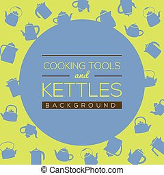 Cooking Tools And Kettles Background Vector Illustration
