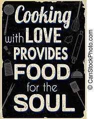 Cooking with love provides food for the soul, vintage typography print
