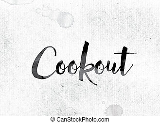 "Cookout Concept Painted in Ink - The word ""Cookout"" concept..."