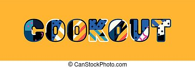 Cookout Concept Word Art Illustration - The word COOKOUT...