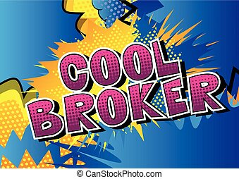 Cool Broker - Comic book style word.