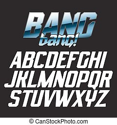 Cool strong futuristic alphabet lettering font - BANG bang! ...