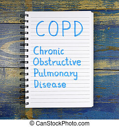 COPD- Chronic Obstructive Pulmonary Disease acronym written...