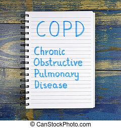 COPD- Chronic Obstructive Pulmonary Disease acronym written...