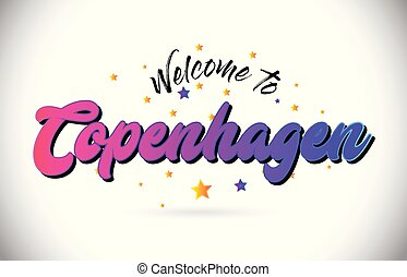 Copenhagen Welcome To Word Text with Purple Pink Handwritten Font and Yellow Stars Shape Design Vector.