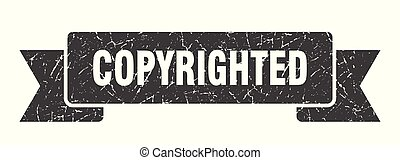 copyrighted grunge ribbon. copyrighted sign. copyrighted banner