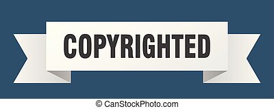 copyrighted ribbon. copyrighted isolated sign. copyrighted banner