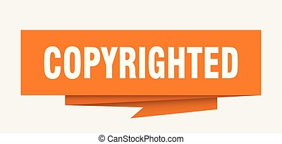 copyrighted sign. copyrighted paper origami speech bubble. copyrighted tag. copyrighted banner